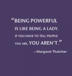 being powerful is like being a lady - Google Search