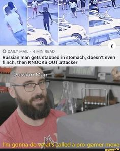 O DAILY READ Russian man gets stabbed in stomach, doesn't even flinch, then KNOCKS OUT attacker - I'm gonna do WAN {called a pro-gamer move - iFunny :) Crazy Funny Memes, Really Funny Memes, Stupid Funny Memes, Wtf Funny, Funny Relatable Memes, Funny Posts, Hilarious, Funny Stuff, Funny Images