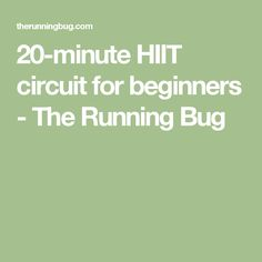 20-minute HIIT circuit for beginners - The Running Bug