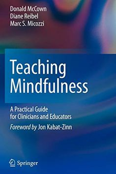 Do you search for Teaching Mindfulness A Practical Guide for Clinicians and Educators,Teaching Mindfulness A Practical Guide for Clinicians and Educators is one of best Books for now,Get This Book now.Just Click it ! Teaching Mindfulness, Mindfulness Meditation, Zen Quotes, Inspirational Quotes, Jon Kabat Zinn, Mental Health Care, Science Books, Latest Books, Behavior Management