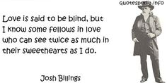 http://www.quotespedia.info/quotes-about-love-love-is-said-to-be-blind-a-8148.html