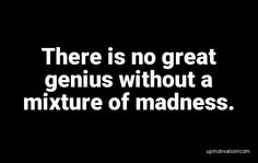 There is no great genius