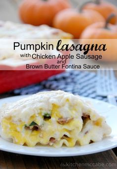 Pumpkin Lasagna with Chicken Apple Sausage and Brown Butter Fontina Sauce - from @Kayley McCabe