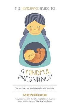 The Headspace Guide to.a Mindful Pregnancy by Andy Puddicombe Pregnancy Books, Happy Pregnancy, Pregnancy Tips, Pregnant Mom, Getting Pregnant, Andy Puddicombe, Most Popular Books, Headspace, Parenting Books
