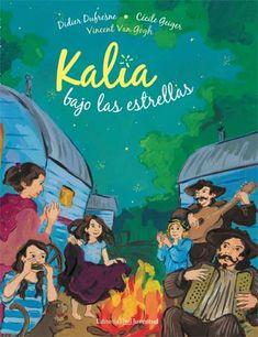 Kalia bajo las estrellas es una historia contra los prejuicios que narra la amistad entre un niño campesino francés y una niña gitana a principios del siglo XX, inspirado en el cuadro de Vincent Van Gogh Las carretas, campamento gitano cerca de Arlés.