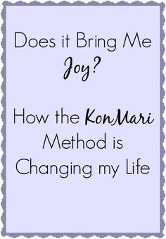 Does it Bring Me Joy? (How the KonMari method is changing my life) - Life Made Full