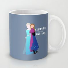 sisters before misters.. elsa and anna Mug by studiomarshallarts - $15.00