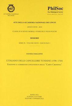 """L'italiano delle cancellerie tunisine (1590-1703) : edizione e commento linguistico delle """"Carte Cremona"""" / Daniele Baglioni - Roma : Scienze e lettere editore commerciale, 2010"""