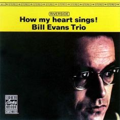 How My Heart Sings!. 1962  http://www.BillEvans.Estate