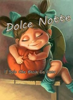 dolce notte Good Night Sweet Dreams, Good Morning Good Night, Children, Memes, Movie Posters, Languages, Quotes, Learning, Sleep