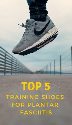e083f6639ce Top 5 Training Shoes for Plantar Fasciitis  plantarfasciitis Plantar  Fasciitis Stretches