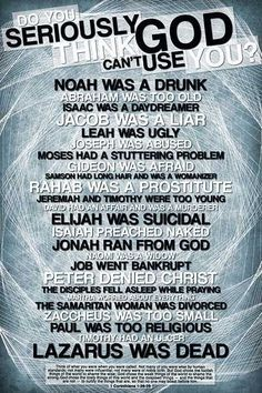 Noah was a drunk. Abraham was too old.