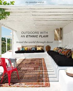 Inspirations and ideas on how to create an ethnic atmosphere at your outdoor space.