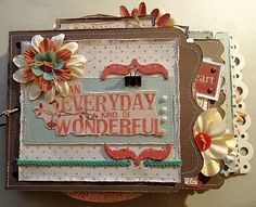 Scrapbooking by Phyllis: 6x12 An EveryDay Kind Of Wonderful Album