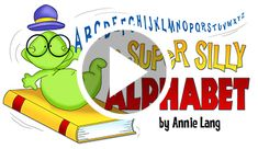 Watch and read along with Annie Lang's Super Silly Alphabet!  https://youtu.be/nHnv1MG85AI