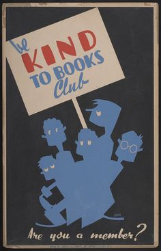 "WPA Poster ""Be Kind To Books"" see slate.com article"