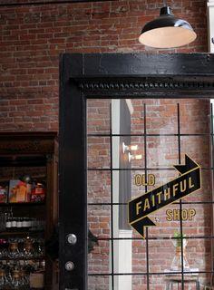 Old Faithful Shop — Modern Man #insegna #vintage Cafe Restaurant, Restaurant Design, Café Bistro, Window Signage, Storefront Signage, Feuille D'or, Window Graphics, Old Faithful, Ivy House