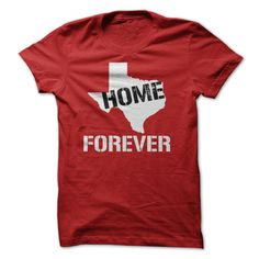 TEXAS HOME FOREVER T-Shirts, Hoodies. BUY IT NOW ==►…