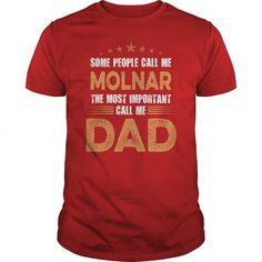 I Love Some People Call Me MOLNAR, The Most Important Call Me Dad Shirts & Tees