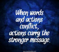 When Words and Actions Conflict, Actions Carry the Stronger Message. Do your words and actions conflict? Words And Actions Quotes, Wise Words, Gun Quotes, Life Quotes, Proactive Quotes, Action Quotes, Quotes To Live By, Quotations, Motivational Quotes