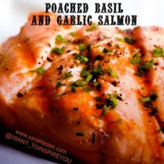 Poached Basil and Garlic Salmon INSANITY MAX:30 Nutrition to the MAX Click on the PICTURE to jump right to the recipe! I want to INSPIRE you into becoming a healthier version of yourself! www.sarahbolen.com Choose to have your BEST DAY EVER! 2 Star Diamond Beachbody Coach Sarah Bolen P90X, INSANITY, PIYO, T25, SHAKEOLOGY, 21 DAY FIX www.sarahbolen.com