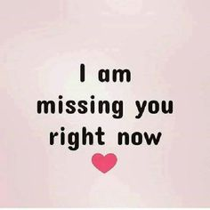 awesome Best Love Quotes about love messages I Am Missing You Right Now