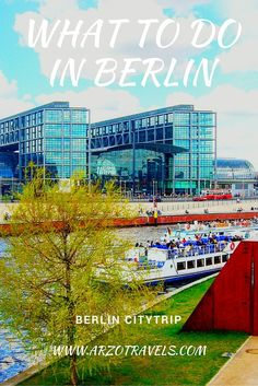 What to do when in Berlin. Find out where to go and what to do.