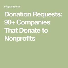 Donation Requests: 90 Companies That Donate to Nonprofits Click The Pin Silent Auction Donations, School Donations, Charitable Donations, School Fundraisers, School Staff, Sunday School, Nonprofit Fundraising, Fundraising Events, Non Profit Fundraising Ideas