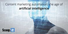 Content marketing automation can now bring marketers not just essential time saving benefits but also actionable insights and recommendations. Marketing Automation, Artificial Intelligence, Lead Generation, Content Marketing, Insight, Age, Tips, Inbound Marketing