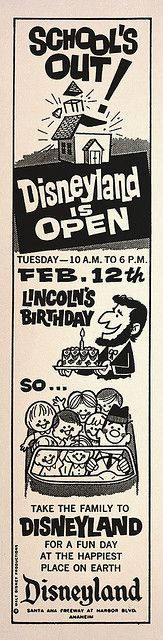 Disneyland is Open Lincoln's Birthday, 1963 This ad resonates with me.