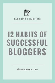 Habits of successful bloggers that you can relate to your online business as well.