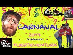 CARNAVAL FUERTEVENTURA - CORRALEJO 2017 - YouTube