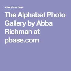 The Alphabet Photo Gallery by Abba Richman at pbase.com