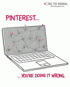 Pinterest...you're doing it wrong.