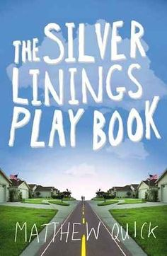 The Silver Linings Playbook: A Novel by Matthew Quick, completed 4/25/13 5 stars, excellent read, 100X better than the movie