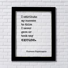 Florence Nightingale - Floating Quote - I attribute my success to this: I never gave or took any excuse - Quote Art Print - Successful by BurntBranch on Etsy
