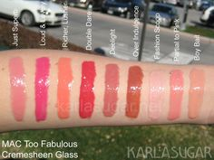 MAC-Cremesheen-Glosses, Swatches, Photos, Reviews    Love KarlaSugar and so love these lipglosses.  Fashion Scoop is my favorite.