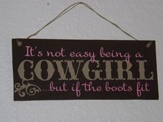 Not Easy Being A Cowgirl Decor.