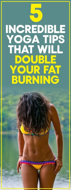 5 incredible yoga tips that will double your fat burning