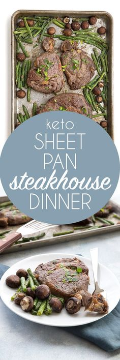 Keto Sheet Pan Steak Dinner - this easy steakhouse style meal is so easy to make and full of healthy fats!  via @dreamaboutfood