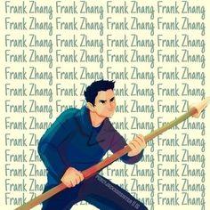 I freaking love him! Frank Zhang, Son Of Neptune, Hazel Levesque, Piper Mclean, Jason Grace, Trials Of Apollo, Leo Valdez, Annabeth Chase, Rick Riordan Books