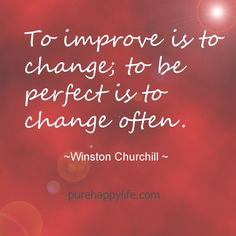 #quotes - To improve is to...more on purehappylife.com