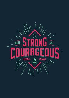 STRONG AND COURAGEOUS 2 by snevi #tshirts & #hoodies, #stickers, #iphonecases, #samsunggalaxycases, #posters, #home #decors, #totebags, #prints, #cards, #kids #clothes, #ipadcases, and #laptop #skins #typography #illustration #vecto #vector #vectordesign #illustrator #type #typo #dailyfont #dailytype #artoftype #fontart #redbubble #snevi #vintage #quote #quotes #vectorporn #inspiration #lumberjack #beard #bearded #beardedmen #beardedman #bestrongandcourageous #strong #courageous