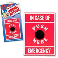 In case of emergency...yodel. well if it aint a emergency imma gonna yodel cuz i can
