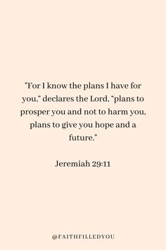 A Bible verse that shows that God has great plans for you in the future. Find verses on how to trust God about your future plans and find strength by knowing that He will always be by your side! Short Bible Verses, Bible Verses About Strength, Bible Verses About Love, Encouraging Bible Verses, Bible Encouragement, Quotes About God, Verses On Love, Bible Verse Hope, New Year Bible Verse