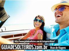 Dicas de Viagens para Solteiros.    http://www.guiadesolteiros.com.br/categoria/viagens/