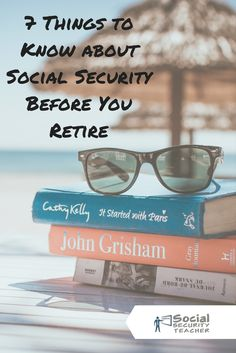 7 Things to Know about Social Security Before You Retire - Social Security TeacherFacebookInstagramPinterestTwitterYouTubeFacebookInstagramPinterestTwitterYouTube