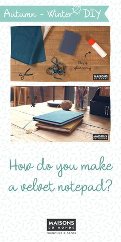 How to create a velvet notepad I Maisons du Monde Do It Yourself Home, Diy Videos, Decoration, Home Accessories, Velvet, Create, Interior, Inspiration, Diy Home