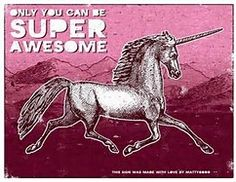 Items similar to Only You Can Be Super Awesome motivational successories slogan awesome unicorn fantasy power animal poster sign on Etsy I Am A Unicorn, Unicorn And Glitter, Unicorn Art, Rainbow Unicorn, Shabby Chic Signs, Unicorn Quotes, My Little Girl, Mythology, Art Drawings