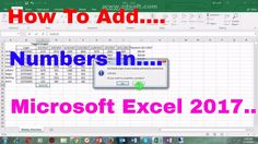 How To Add Numbers In Your Microsoft Excel 2017 Clear Browsing Data, Microsoft Excel, Numbers, Ads, Numeracy